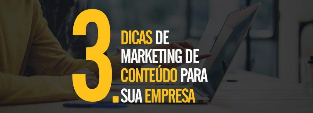 3 dicas de Marketing de Conteúdo para sua empresa